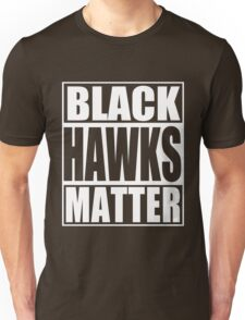 Black Hawks Matter Unisex T-Shirt