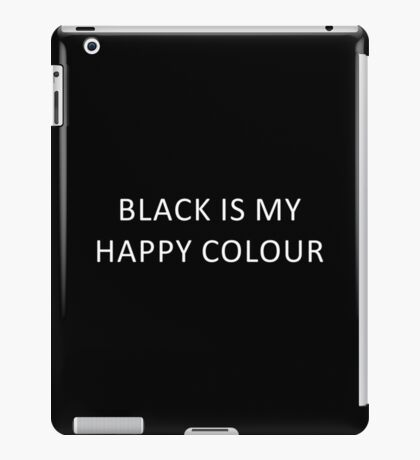 BLACK IS MY HAPPY iPad Case/Skin