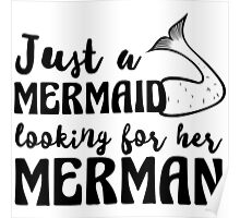 Just a mermaid looking for a merman Poster