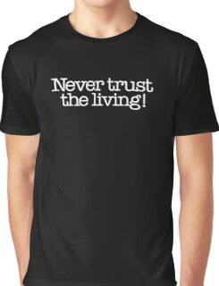 Beetlejuice - Never trust the living! Graphic T-Shirt