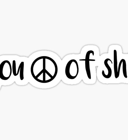 Peace of Shit Sticker
