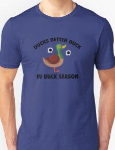Ducks Better Duck In Duck Season T-Shirt