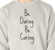 Be Darling. Be Caring. Pullover