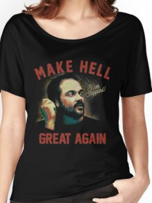 "Mark Sheppard ""Make Hell Great Again""  Women's Relaxed Fit T-Shirt"
