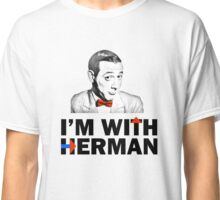 I'm With Herman Classic T-Shirt