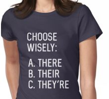 Choose Wisely. A. There. B. Their. C. They're Womens Fitted T-Shirt