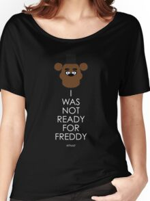 I was not ready for Freddy Women's Relaxed Fit T-Shirt