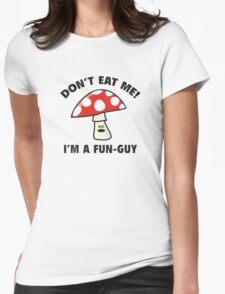 Don't Eat Me! I'm A Fun-Guy T-Shirt