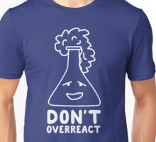 Chemistry Beaker Drawing - Don't Overreact Unisex T-Shirt