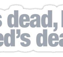 Pulp Fiction - Zed's dead, baby Sticker