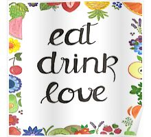eat drink love Poster