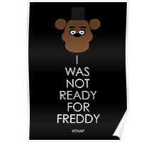 I was not ready for Freddy Poster