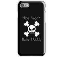 Bone Daddy (Phone Cases ) iPhone Case/Skin