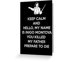 Keep Calm and You Killed my father, Prepare to die Greeting Card