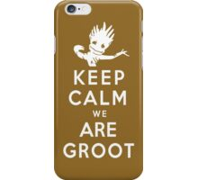 Keep Calm We Are Groot iPhone Case/Skin