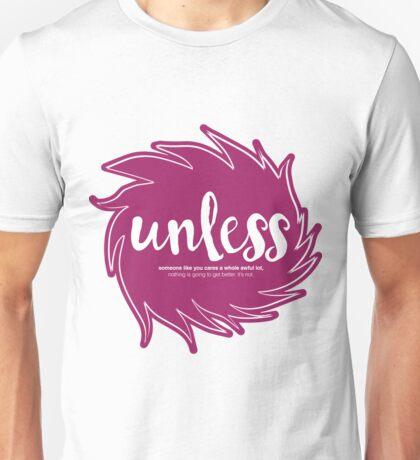 Unless Someone Like You Unisex T-Shirt