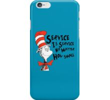 Service by Dr.Suess iPhone Case/Skin