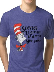 Service by Dr.Suess Tri-blend T-Shirt