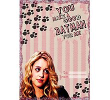My Teenwolfed Valentine [You Make A Good Batman] Photographic Print