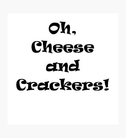 Cheese and Crackers! Photographic Print