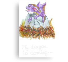 my dragon is coming Canvas Print