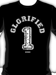 Glorified 1 T-Shirt