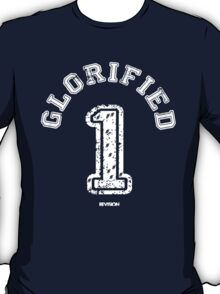 Glorified 1 T-Shirt