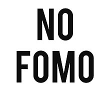No Fomo Photographic Print