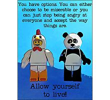 You have options..........allow yourself to live!!!! Photographic Print