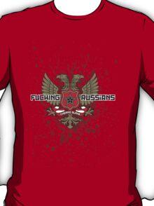 Fucking Russians T-Shirt
