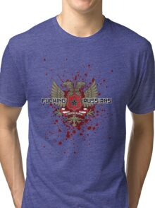 Fucking Russians Tri-blend T-Shirt