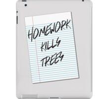 Homework Kills Trees iPad Case/Skin