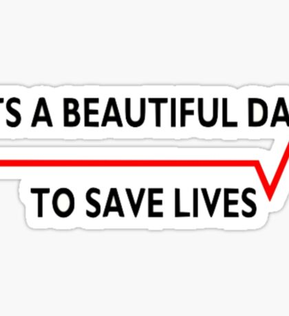 Its a beautiful day to stay lives Sticker