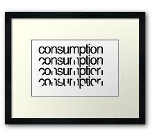 Consumption Framed Print