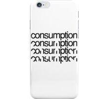 Consumption iPhone Case/Skin