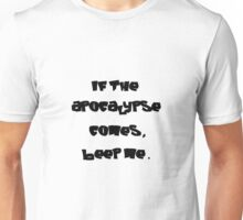 If the apocalypse comes, beep me. Unisex T-Shirt