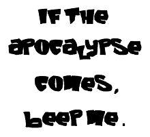 If the apocalypse comes, beep me. Photographic Print
