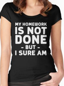 My homework is not done but I sure am Women's Fitted Scoop T-Shirt