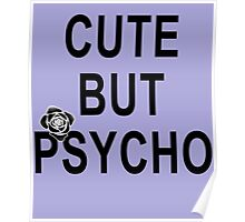 Cute but Psycho Black Rose Poster