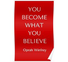You become what you believe Poster