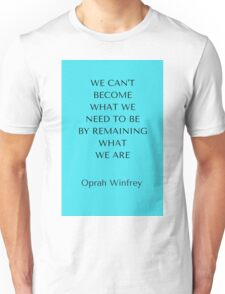 We can't become  Unisex T-Shirt