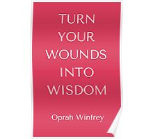 Turn Your Wounds into Wisdom Poster