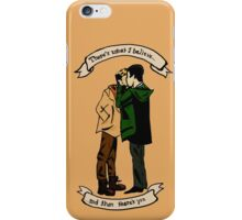 """There's What I Believe, and Then There's You"" iPhone Case/Skin"