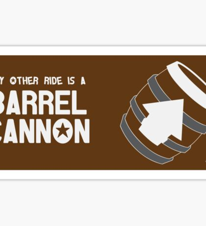 My Other Ride is a Barrel Cannon Sticker
