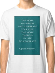Celebrate Your Life Classic T-Shirt
