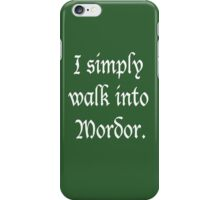 """I Simply Walk into Mordor"" (White) iPhone Case/Skin"