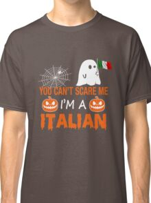 You Can't Scare Me I'm A Italian, Funny Halloween Gift Classic T-Shirt
