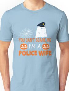You Can't Scare Me I'm Police Wife, Funny Halloween T-Shirt Unisex T-Shirt