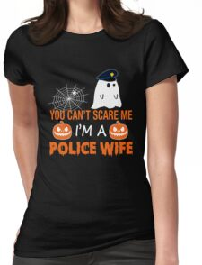 You Can't Scare Me I'm Police Wife, Funny Halloween T-Shirt Womens Fitted T-Shirt