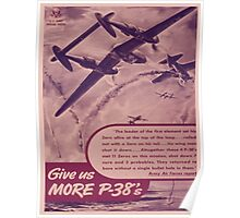 Vintage poster - Give Us More P-38's Poster